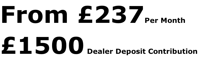 From £237Per Month £1500 Dealer Deposit Contribution