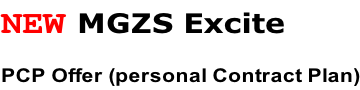 NEW MGZS Excite PCP Offer (personal Contract Plan)